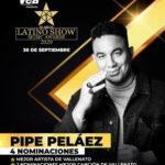 FELIPE 'PIPE' PELÁEZ 4 VECES NOMINADO EN LOS LATINO SHOW MUSIC AWARDS