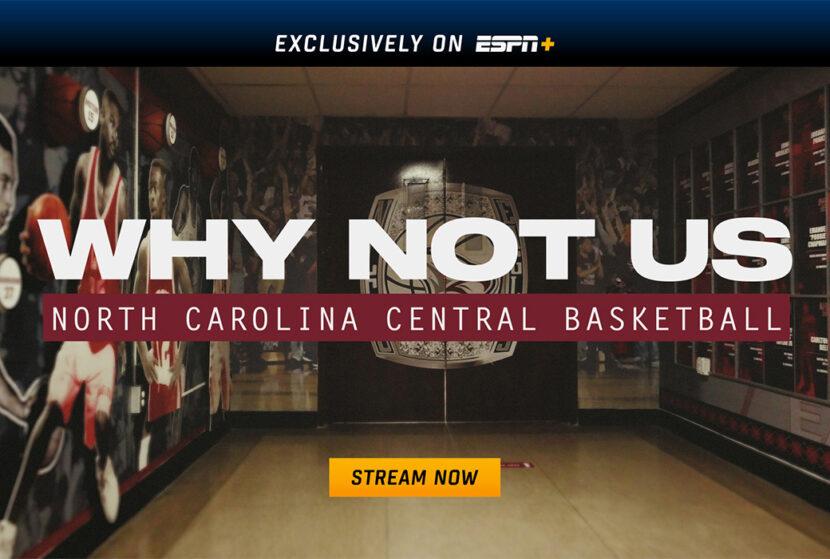 Why Not Us: Siga al equipo de baloncesto masculino de Carolina del Norte Central en esta serie en ESPN +